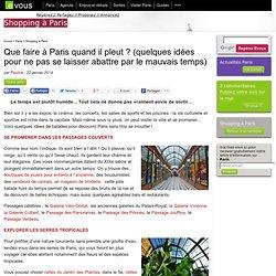 Que faire à Paris quand il pleut? (quelques idées pour ne pas se laisser abattre par le mauvais temps)