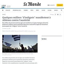 """Quelques milliers """"d'indignés"""" manifestent à Athènes contre l'austérité"""