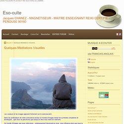 Quelques Méditations Visuelles - Eso-culte