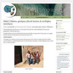 Sahel / Sahara, quelques clés de lecture de multiples interfaces