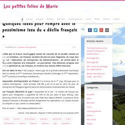 Quelques idées pour rompre avec le pessimisme issu du « déclin français »