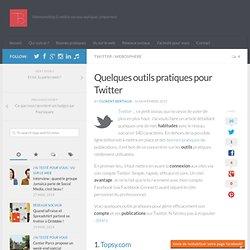 Quelques outils pratiques pour Twitter
