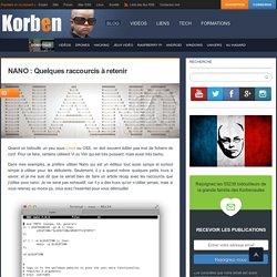NANO : Quelques raccourcis à retenir « Korben Korben