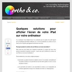 Quelques solutions pour afficher l'écran de votre iPad sur votre ordinateur