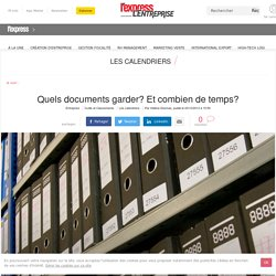 Quels documents garder? Et combien de temps?