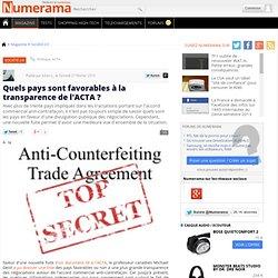 Quels pays sont favorables à la transparence de l'ACTA ? - Numer