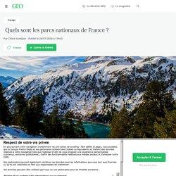 Quels sont les parcs nationaux de France ? - Geo.fr