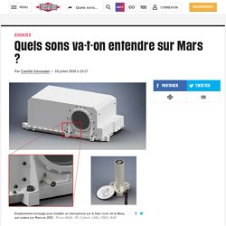 Quels sons va-t-on entendre sur Mars ?