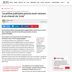 """Myriam Quéméner (Cour d'appel de Versailles ):""""La police judiciaire pourra avoir recours à un cheval de Troie"""""""
