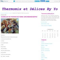 QUENELLES DE POMMES DE TERRE (Grumbeereknepfe) - Thermomix et Délices By Yo