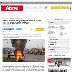 Saint-Quentin: en grève pour refuser la vie austère chez Auchan [VIDEO] - Saint-Quentin