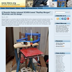 "Quentin Harley released SCARA based ""RepRap Morgan"" 3D printer and its design"