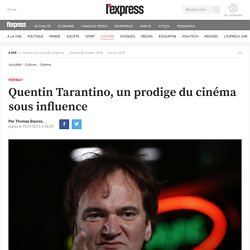 Quentin Tarantino, un prodige du cinéma sous influence