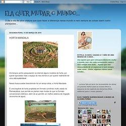ELA QUER MUDAR O MUNDO...: HORTA MANDALA
