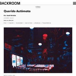 Querido Autómata – Backroom