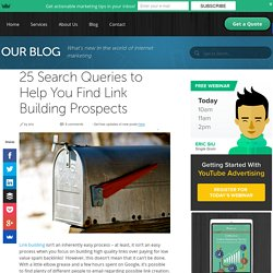25 Search Queries to Help You Find Link Building Prospects - Single Grain