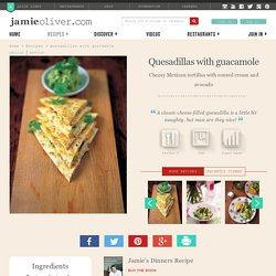 Quesadillas with Guacamole Cheese Recipes