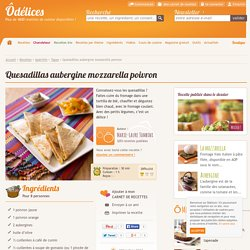 Quesadillas aubergine mozzarella poivron