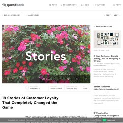 Questback: Customer Surveys, Employee Evaluation & Insights Software - ​19 Stories of Customer Loyalty That Changed the Game