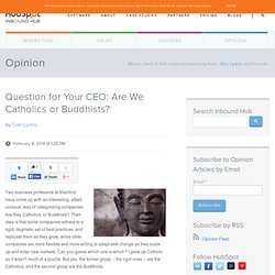 Question for Your CEO: Are We Catholics or Buddhists?
