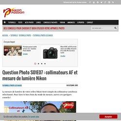 Collimateurs AF et mesure de lumière Nikon - nikonpassion.com