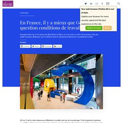 En France, il y a mieux que Google question conditions de travail - Elaee