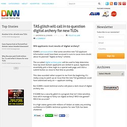 TAS glitch will call in to question digital archery for new TLDs