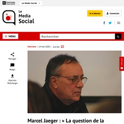 Marcel Jaeger: «La question de la distance devient centrale»