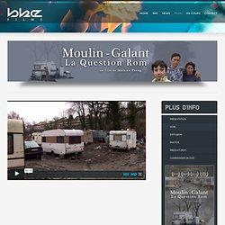 Moulin-Galant, La Question Rom un documentaire de Mathieu Pheng