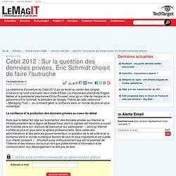Cebit 2012 : Sur la question des données privées, Eric Schmidt choisit de faire l'autruche