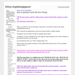 Ask a question and tell two things - Kittys engelskoppgaver