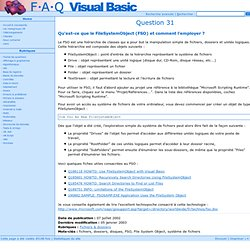 FAQ Visual Basic - Question 31 : Qu'est-ce que le FileSystemObject (FSO) et comment l'employer ?