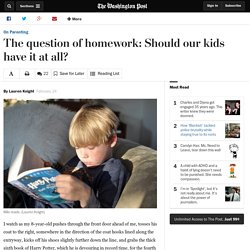 The question of homework: Should our kids have it at all?