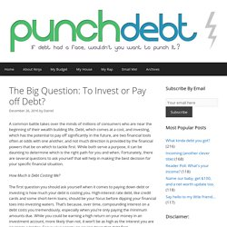 The Big Question: To Invest or Pay off Debt? - Punch Debt In The Face
