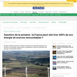 question de lecteur: la France peut-elle couvrir ses besoins avec les Enr