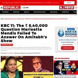 KBC 11: The ₹ 6,40,000 question Marieatta Mendis failed to answer on Amitabh's show