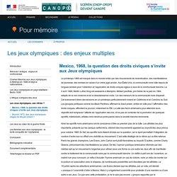 Mexico, 1968, la question des droits civiques s'invite aux Jeux olympiquesdu dossier «Les jeux olympiques : des enjeux multiples»-Pour mémoire-CNDP