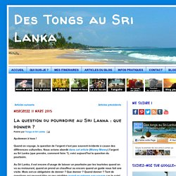 Des Tongs au Sri Lanka: La question du pourboire au Sri Lanka : que donner ?