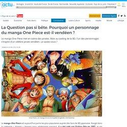 La Question pas si bête. Pourquoi un personnage du manga One Piece est-il vendéen ?