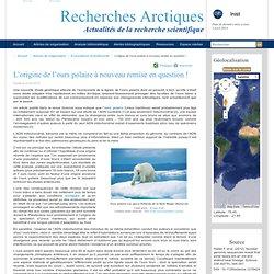 L'origine de l'ours polaire à nouveau remise en question ! - Recherches Arctiques