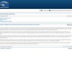 PARLEMENT EUROPEEN - Réponse à question: P-010740-12 Repeated border rejections concerning canned tuna imported from Thailand
