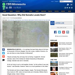 Good Question: Why Did Somalis Locate Here? « WCCO