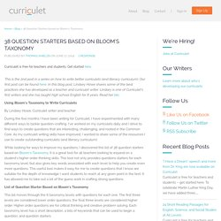 38 Question Starters based on Bloom's Taxonomy - Curriculet