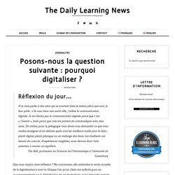 Posons-nous la question suivante : pourquoi digitaliser ?