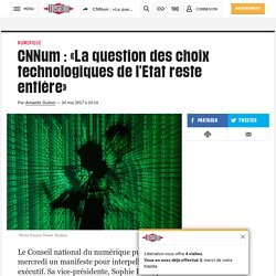 CNNum: «La question des choix technologiques de l'Etat reste entière»