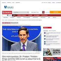 One more question, Dr. Frieden: Thirteen things we'd like CDC to tell us about first U.S. Ebola diagnosis