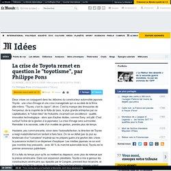 """La crise de Toyota remet en question le """"toyotisme"""", par Philippe Pons"""