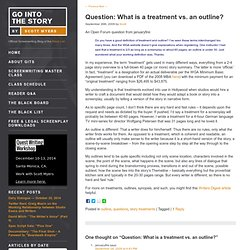 Question: What is a treatment vs. an outline?