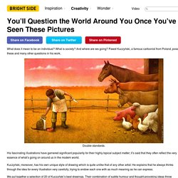 You'll Question the World Around You Once You've Seen These Pictures