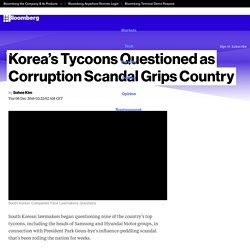Korea's Tycoons Questioned as Corruption Scandal Grips Country - Bloomberg